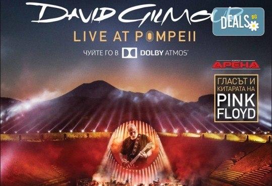 Само в Кино Арена, само през септември! Прожекция на концерта David Gilmour Live At Pompeii на 13 и 16 септември от 20ч., в Кино Арена в страната! - Снимка 1