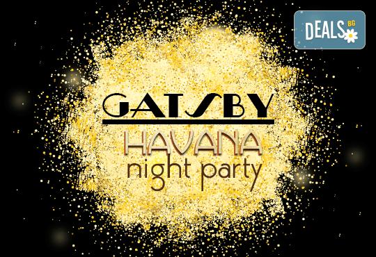 Ексклузивно латино Gatsby Havana Night парти на 06.12.! Куверт за 1 човек със забавна шоу програма, състезания по двойки, френско шампанско, охладен хайвер, суши и уиски - Снимка 1